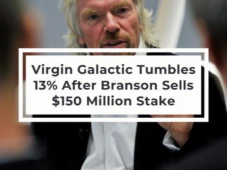 Virgin Galactic Tumbles 13% After Richard Branson Sells $150 Million Stake