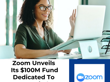 Zoom Unveils Its $100M Fund Dedicated To Start-Ups Tied In To Its Platform