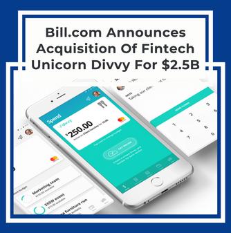 Bill.com Announces Acquisition Of Fintech Unicorn Divvy For $2.5B