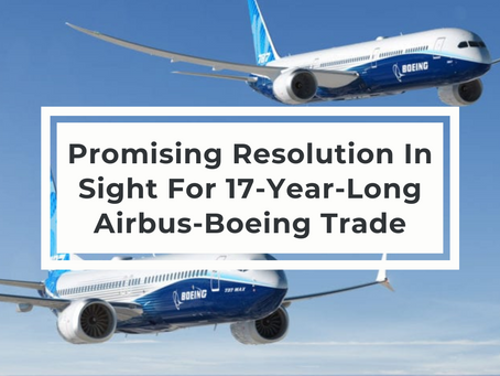 Promising Resolution In Sight For 17-Year-Long Airbus-Boeing Trade