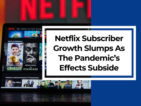 Netflix Subscriber Growth Slumps  As The Pandemic's Effects Subside