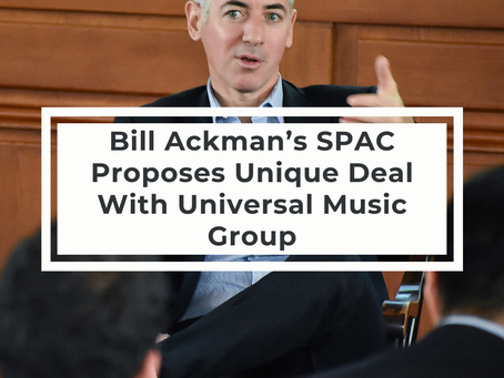 Bill Ackman's SPAC Proposes Unique Deal With Universal Music Group