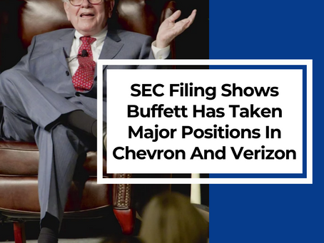 SEC Filing Shows Buffett Has Taken Major Positions In Chevron And Verizon