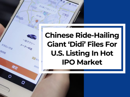 Chinese Ride-Hailing Giant 'Didi' Files For U.S. Listing In Hot IPO Market