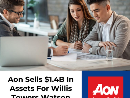 Aon Sells $1.4B In Assets To Clear The Way For Willis Towers Watson Mega-Merger