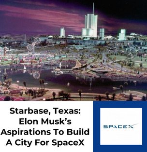Starbase, Texas: Elon Musk's Aspirations To Build A City For SpaceX