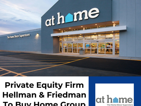 Private Equity Firm Hellman & Friedman To Buy Home Group In $2.8B Deal
