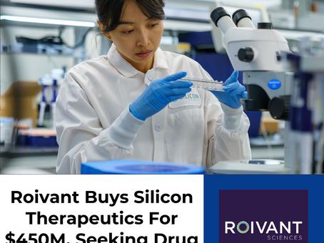 Roivant Seeks Edge In Drug Development With $450M Silicon Therapeutics Purchase