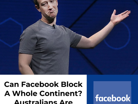 Can Facebook Block A Whole Continent? Australians Are Finding Out