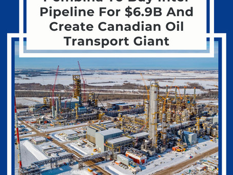 Pembina To Buy Inter Pipeline For $6.9B And Create Canadian Oil Transport Giant