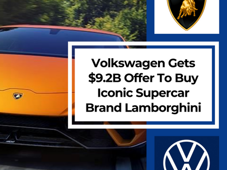 Volkswagen Gets $9.2B Offer To Buy Iconic Supercar Brand Lamborghini