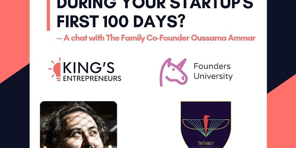 What should you do during your startup's first 100 days? - A chat with The Family Co-Founder Oussama Ammar