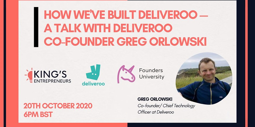 How we've built Deliveroo — a talk with Deliveroo co-founder Greg Orlowski