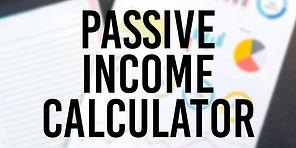 Passive income calculator.jpg