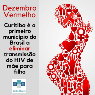 Dezembro Vermelho | Curitiba elimina transmissão do HIV de mãe para filho