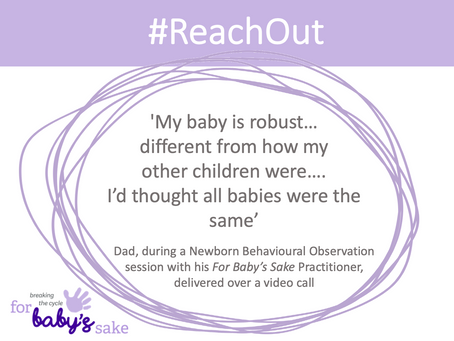 #ReachOut during COVID-19: For Baby's Sake Practitioner supports dad to understand his newborn