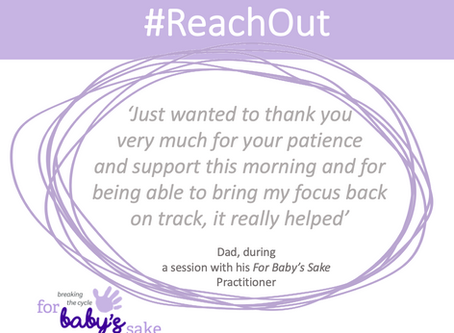 #ReachOut during COVID-19: For Baby's Sake Practitioner supports dad to refocus on his baby