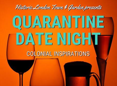 Quarantine Date Night: Colonial Inspirations