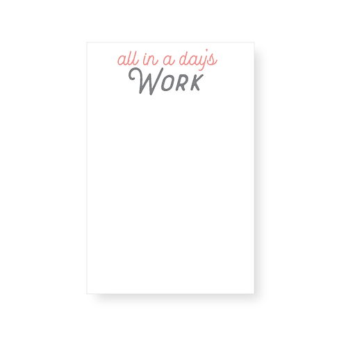 A Day's Work Notepad