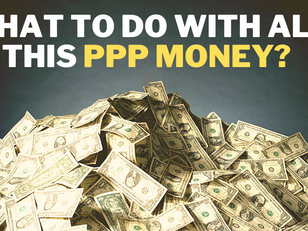 What Should You Do With Your Forgiven PPP Funds?