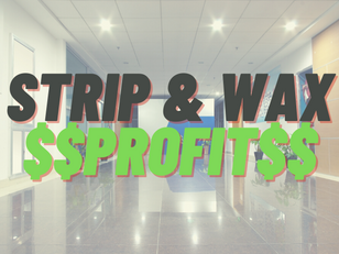 Strip & Wax - Big profits when you price it right