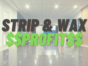 Strip & Wax - Big profits when you price it right