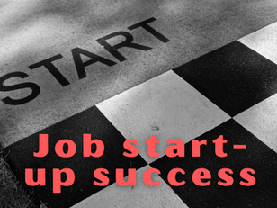 How Can You Ensure A Successful Job Start-Up?