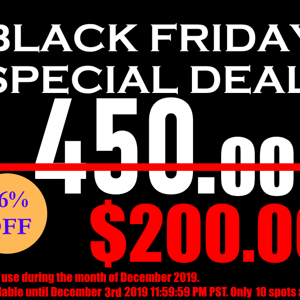 BLACK FRIDAY 2019 SPECIAL DISCOUNT!!!