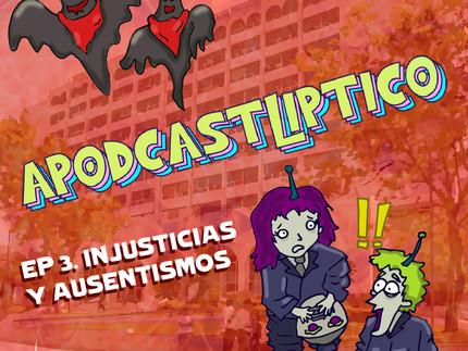 ApodcastLIPTICO - Ep. 3 Injusticias y Ausentismos