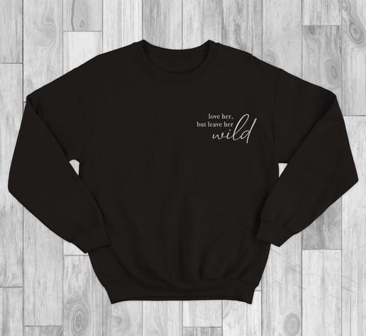 Leave Her Wild Crew Neck Sweatshirt.jpg