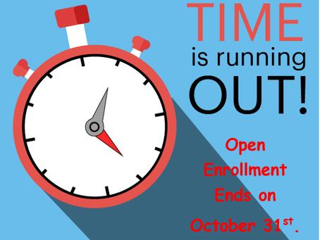 Open Enrollment Ends Soon!