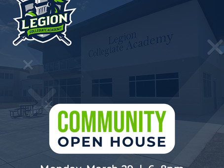 Legion Collegiate Academy Community Open House | 3/29 from 6-8 PM