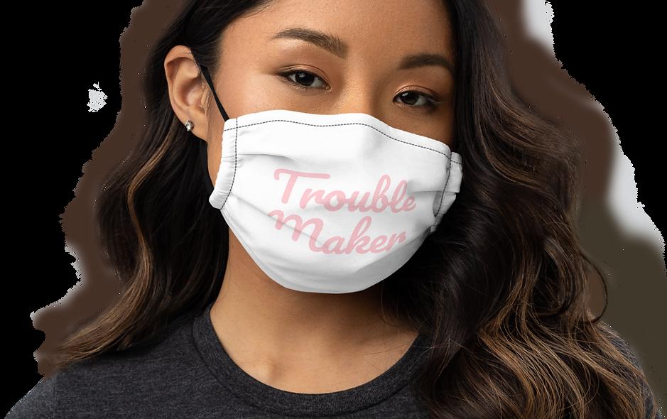 Trouble Maker Premium face mask
