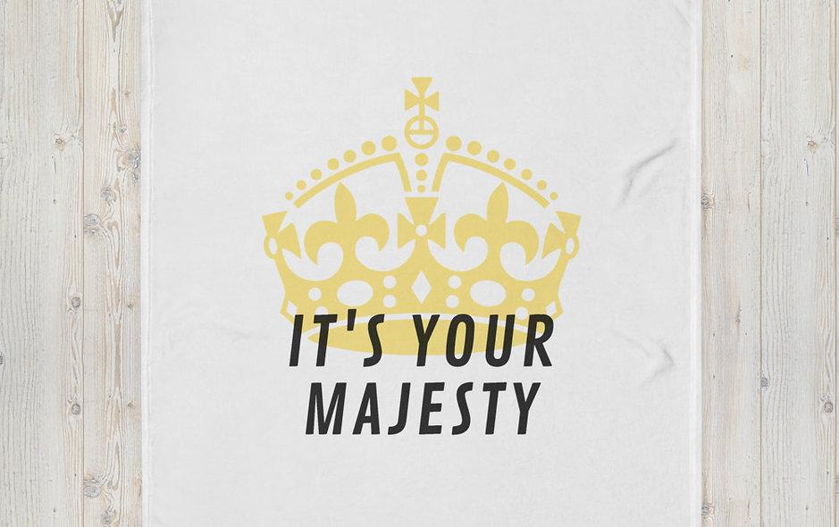 It's Your Majesty Throw Blanket