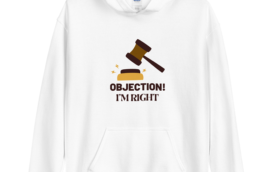 Objection! I'm Right Unisex Hoodie
