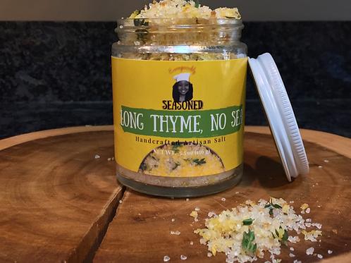 Long THYME No Sea (Salt)