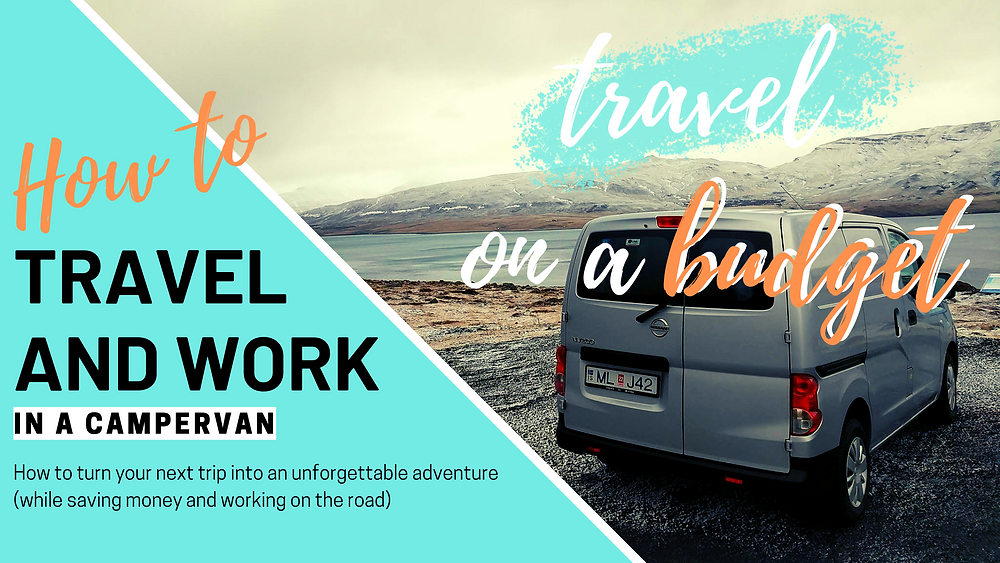 Travel on a budget: How to travel and live in a campervan