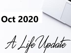 Life Update - October 2020