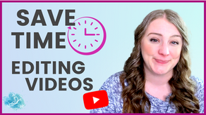 Video Editing Tips to save time and edit faster! Get more time back in your business
