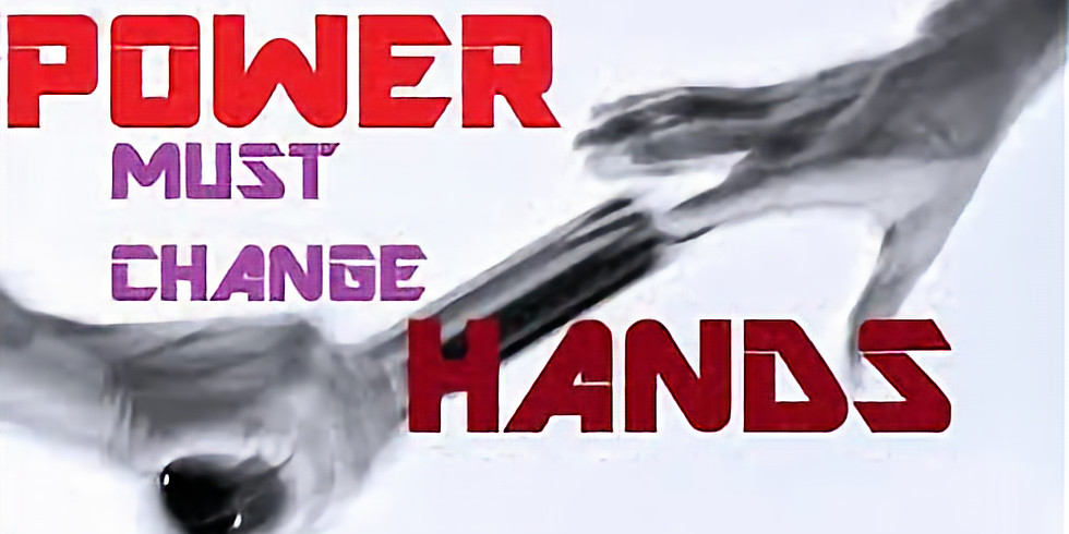 POWER MUST CHANGE HANDS, FEBRUARY EDITION