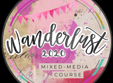 Wanderlust 2020 - Mixed Media