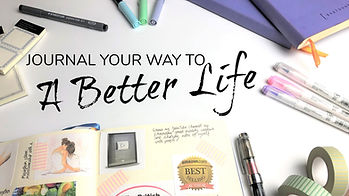 Journal Your Way to a Better Life.jpg