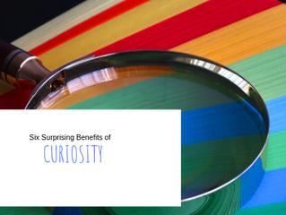 Six Surprising Benefits of Curiosity