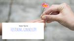 Seven Tips for Fostering Generosity