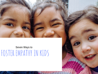 Seven Ways to Foster Empathy in Kids