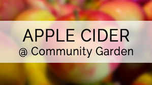 APPLE CIDER AT THE COMMUNITY GARDEN