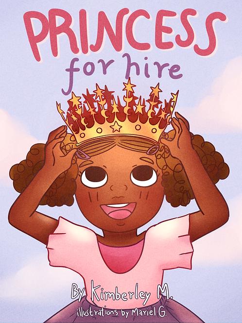 Princess for Hire: A Children's Book