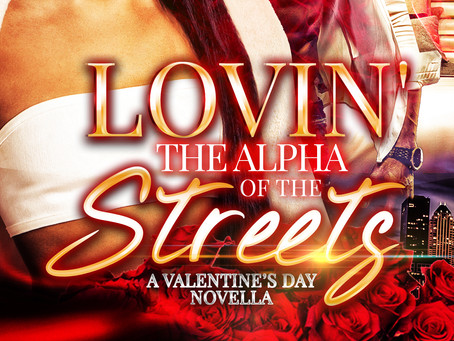 Lovin' the Alpha of the Streets: A Valentine's Day Novella Sneak Peek
