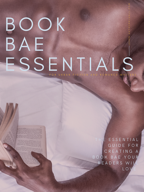 Book Bae Essentials: For Urban Fiction and Romance Writers