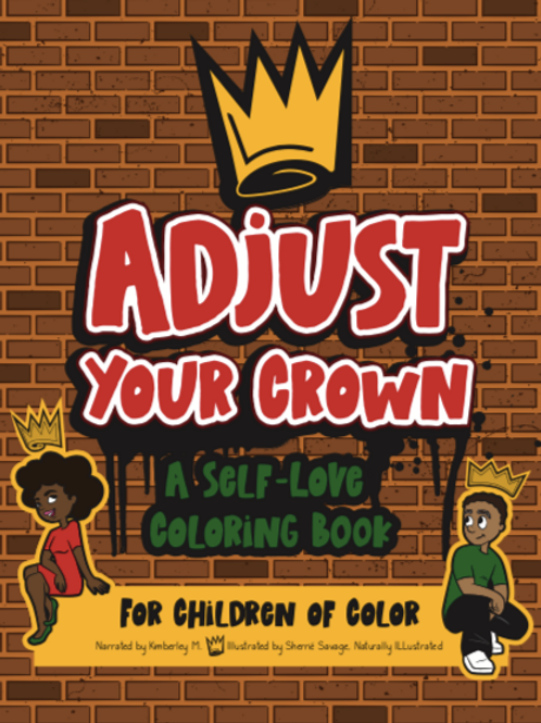 Adjust Your Crown: A Self-Love Coloring Book for Children of Color
